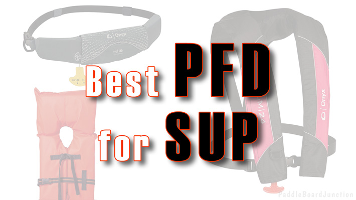 Best Personal Flotation Device for Paddle Boarding