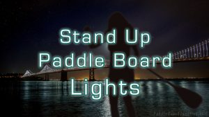 Stand Up Paddle Board Lights : Underwater & Overwater Lights for your SUP | PaddleBoardJunction.com