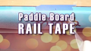 Paddle Board Rail Tape