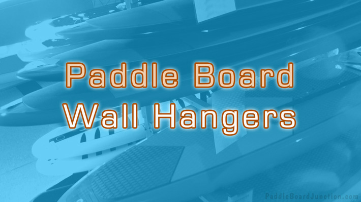 Paddle Board Wall Hangers