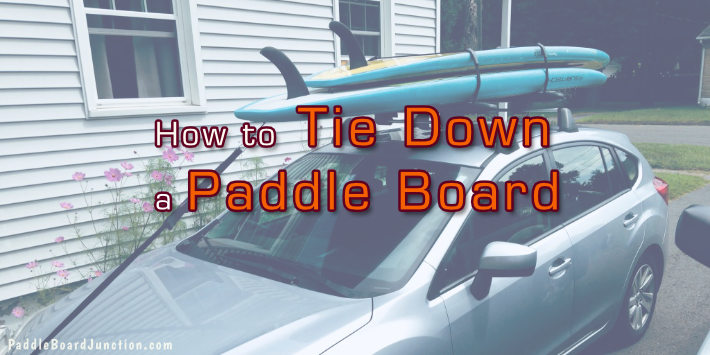 how to tie down a paddle board