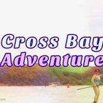 cross bay adventure