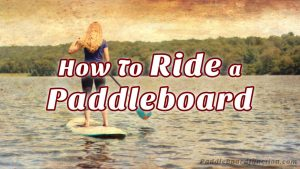 how to ride a paddleboard