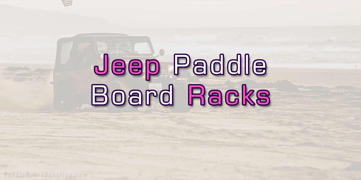 jeep paddle board racks