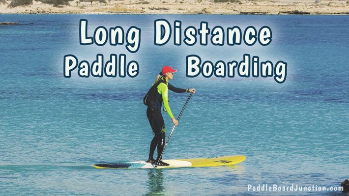 Long Distance Paddle Boarding Basics | PaddleBoardJunction.com