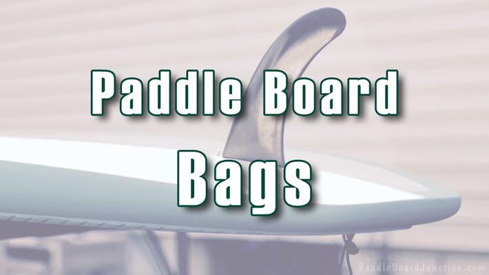 paddle board bag reviews | paddleboardjunction.com