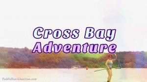 cross bay adventure